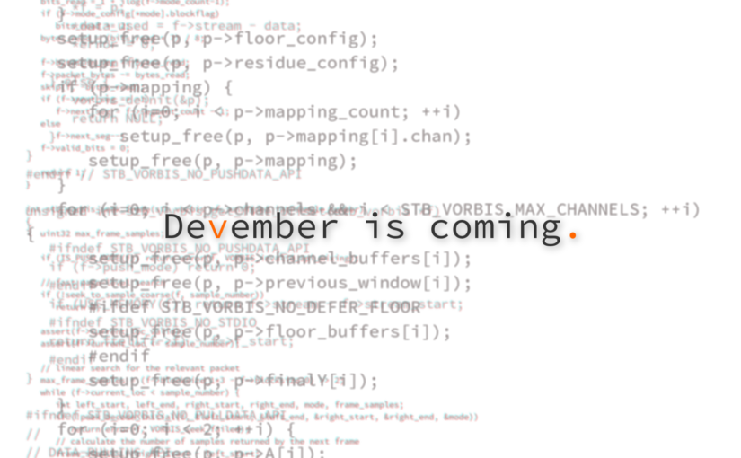 Devember is coming